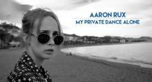 Aaron Rux - My private dance alone